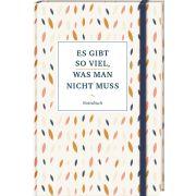 """Notizbuch """"Es gibt so viel, was man nicht muss"""""""
